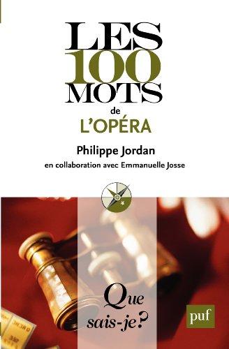 Les 100 mots de l'opéra: « Que sais-je ? » n° 3978 par Emmanuelle Josse