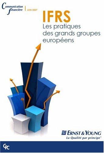 IFRS - Les pratiques des grands groupes européens par Ernst & Young (Broché)