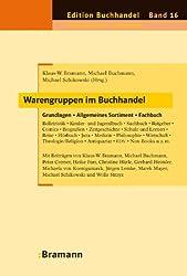 Warengruppen im Buchhandel: Grundlagen - Allgemeines Sortiment - Fachbuch (Edition Buchhandel)