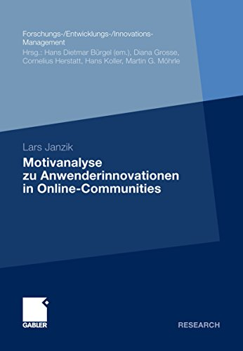 Motivanalyse zu Anwenderinnovationen in Online-Communities (Forschungs-/Entwicklungs-/Innovations-Management)