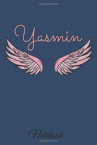 Yasmin Notebook: A beautiful personalized angel wings soft cover notebook with 100 lined pages in 6x9 inch format.   Personal Diary   Personalized Journal   Customized Journal