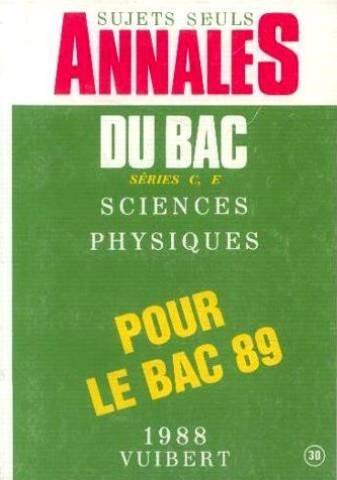 Annales du bac séries C, E sciences physiques pour 89