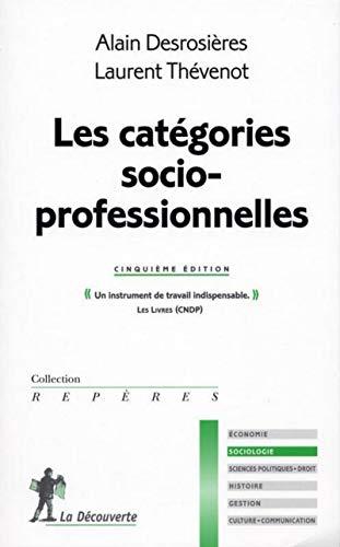 Les catégories socioprofessionnelles par Alain DESROSIÈRES, Laurent THÉVENOT