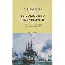 Comodoro hornblower, el - un oficial aventurero en tiempos de nelson (Quinteto Bolsillo)