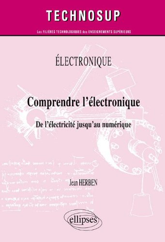 Comprendre l'électronique - De l'électricité jusqu'au numérique par Jean Herben