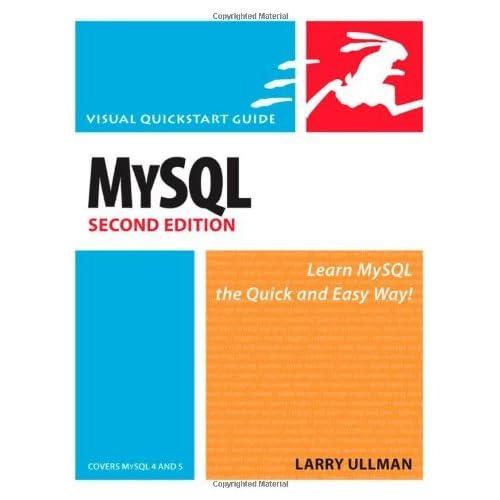 [MySQL, Second Edition: Visual QuickStart Guide (Visual QuickStart Guides)] [By: Ullman, Larry] [May, 2006]