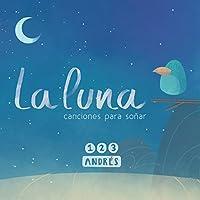 La Luna (Canciones para Soñar)
