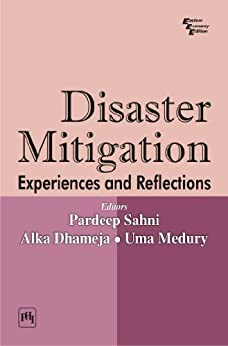 DISASTER MITIGATION: EXPERIENCES AND REFLECTIONS by [Dhameja, Pardeep]