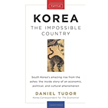 Korea the Impossible Country: The Impossible Country