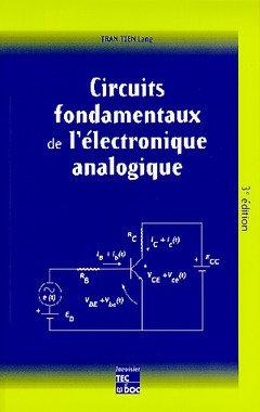 Circuits fondamentaux de l'électronique analogique, 3e édition par Lang Tran Tien