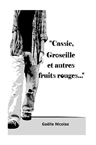 Cassie, Groseille et autres fruits rouges... Pdf - ePub - Audiolivre Telecharger