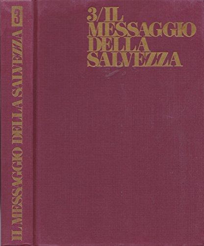 Il messaggio della salvezza. Vol. 3. Pentateuco, storia deuteronomistica e cronista.