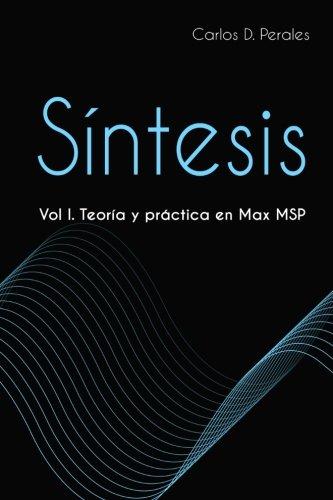 Síntesis I. Teoría y práctica en Max MSP: Volume 1