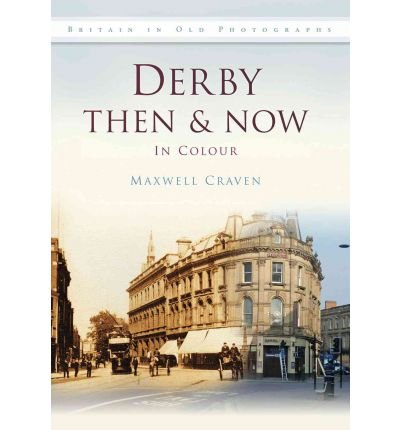 Derby Then & Now (Britain in Old Photographs (History Press)) (Hardback) - Common