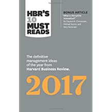 "HBR's 10 Must Reads 2017: The Definitive Management Ideas of the Year from Harvard Business Review (with Bonus Article ""What is Disruptive Innovation?"""
