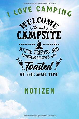 I LOVE CAMPING: Notizbuch deutsch A5 liniert mit 120 Seiten, Ihr Reisebegleiter, Willkommen auf unserem Campingplatz - Welcome to our Campsite, ... Geschenk für Naturliebhaber und Camper