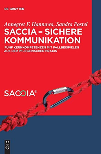 SACCIA - Sichere Kommunikation: Fünf Kernkompetenzen mit Fallbeispielen aus der pflegerischen Praxis