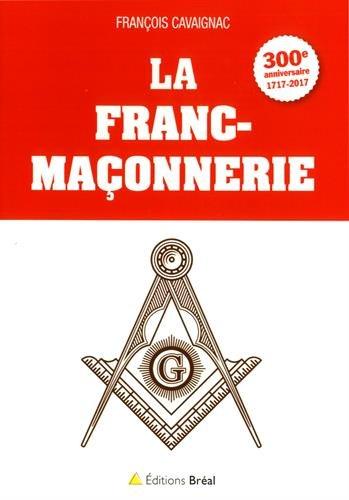 la-franc-maconnerie-300e-anniversaire-1717-2017