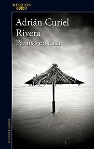 Paraíso en casa par  Adrián Curiel Rivera