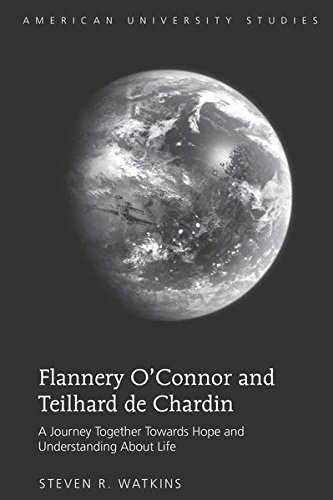Flannery O'Connor and Teilhard de Chardin: A Journey Together Towards Hope and Understanding About Life (American University Studies / Series 19: General Literature, Band 37) (O Canada Ihre Geschichte)