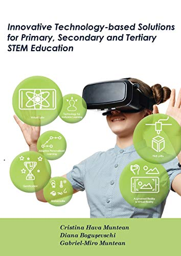 Innovative Technology-based Solutions for Primary, Secondary and Tertiary STEM Education