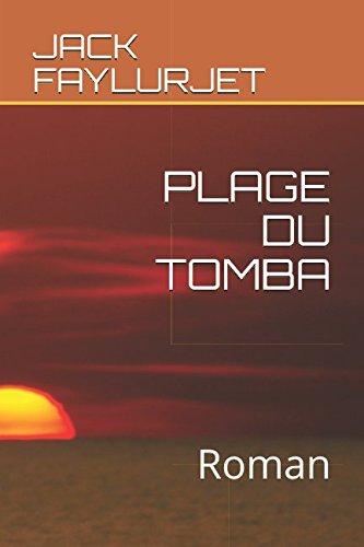 PLAGE DU TOMBA: Roman par JACK FAYLURJET