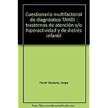 Cuestionario multifactorial de diagnóstico TAHDI: trastornos de atención y/o hiperactividad y de distrés infantil