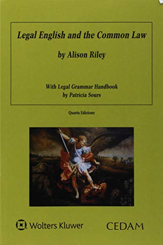 Legal english and the common law with legal grammar handbook [Lingua inglese] di Alison Riley,Patricia Sours