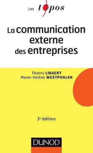 La communication externe des entreprises - 3e édition par Thierry Libaert