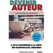 Devenir Auteur 2 : De la conversion à la vente sur marketplaces, librairies
