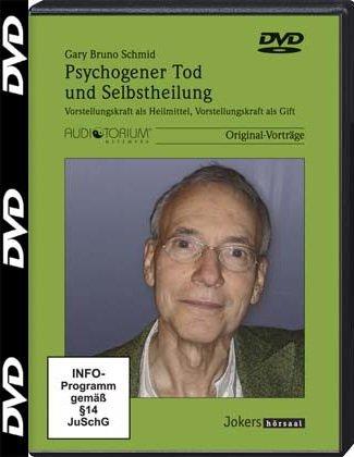 Psychogener Tod und Selbstheilung, DVD, Vorstellungskraft als Heilmittel, Vorstellungskraft als Gift