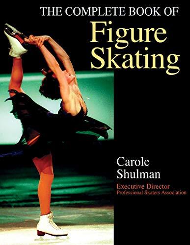 The Complete Book of Figure Skating por Carol Schulman