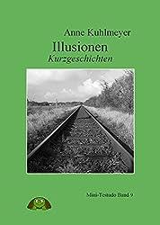 Illusionen: Kurzgeschichten