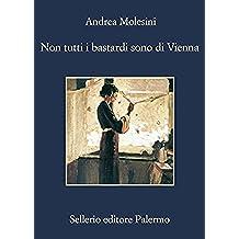 Non tutti i bastardi sono di Vienna (La memoria Vol. 829) (Italian Edition)