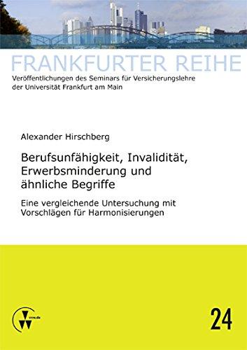 Berufsunfähigkeit, Invalidität, Erwerbsminderung und ähnliche Begriffe: Eine vergleichende Untersuchung mit Vorschlägen für Harmonisierungen (Frankfurter Reihe)