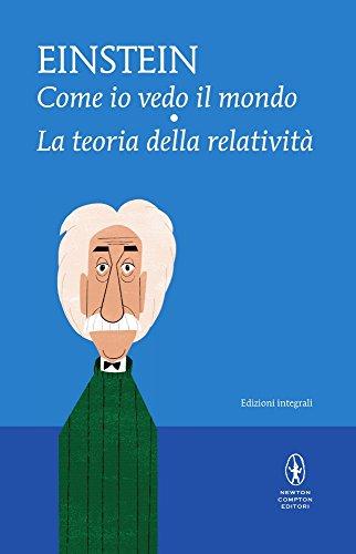 Come io vedo il mondo-La teoria della relatività. Ediz. integrale