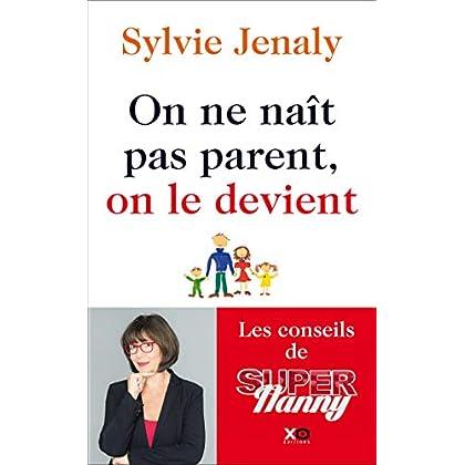 On ne naît pas parent, on le devient - Les conseils de Super Nanny