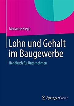 Lohn und Gehalt im Baugewerbe: Handbuch für Unternehmen