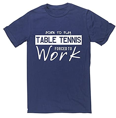 HippoWarehouse Born to Play Table Tennis Forced to Work unisex short sleeve t-shirt
