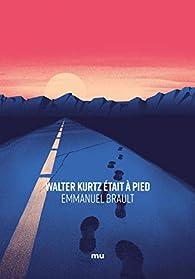 Walter Kurtz était à pied par Emmanuel Brault