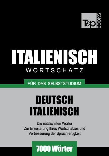 Deutsch-Italienischer Wortschatz für das Selbststudium - 7000 Wörter