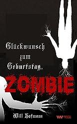 Glückwunsch zum Geburtstag, Zombie: Ein Grusel-Roman (Wiebers Zombie Reihe 2)