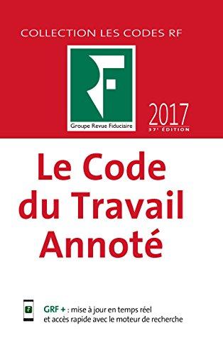 Le Code du Travail Annoté 2017 par Fiduciaire Revue