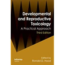 Developmental and Reproductive Toxicology: A Practical Approach