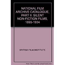 National Film Archive catalogue, Part II: Silent non-fiction films, 1895-1934