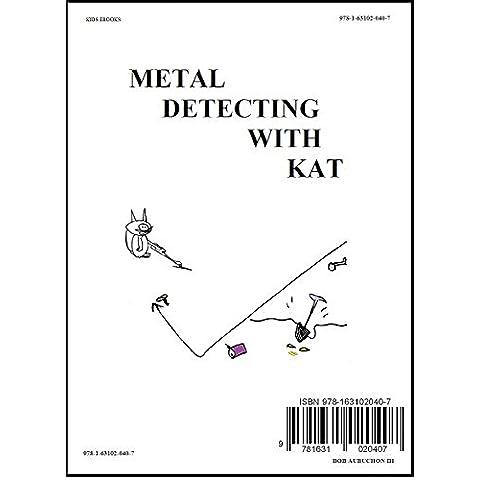 Metal Detecting with Kat (English Edition)