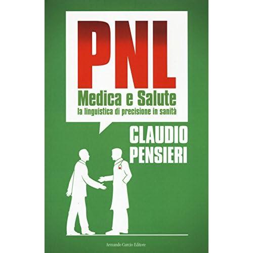 Pnl Medica E Salute. La Linguistica Di Precisione In Sanità