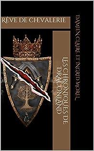 Les chroniques de Dràcönland, tome 1 : Rêve de chevalerie par Damien Claire
