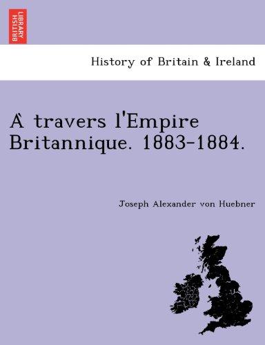 A Travers L'Empire Britannique. 1883-1884.