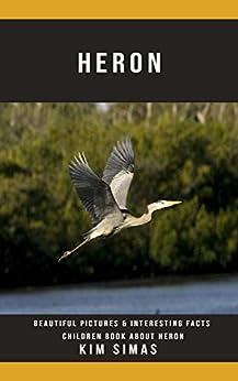 Epub Gratis Heron: Beautiful Pictures & Interesting Facts Children Book About Heron